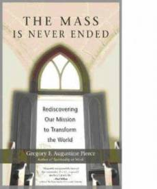 The Mass is Never Ended