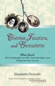 Therese, Faustina and Bernadette