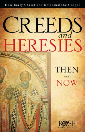 Creeds And Heresies Then And Now Pamphlet