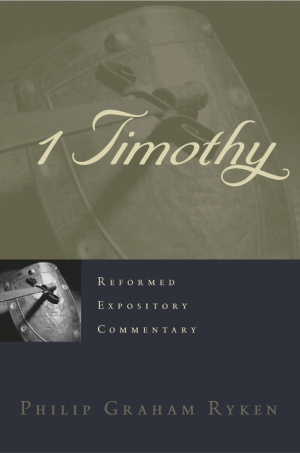 1 Timothy : Reformed Expository Commentary