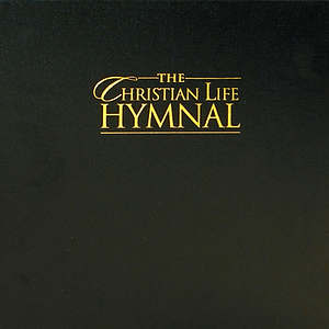 The Christian Life Hymnal Accompanist Edition
