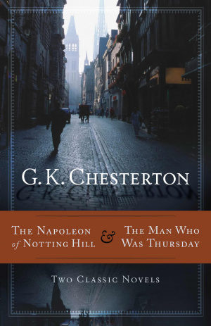 The Napoleon Of Notting Hill &The Man Who Was Thursday