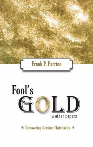 Fool's Gold and Other Papers