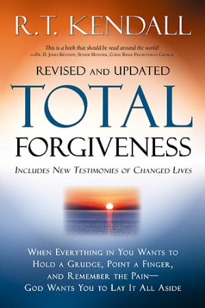 Total Forgiveness : When Everything In You Wants To Hold A Grudge Point A F