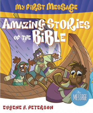 My First Message: Amazing Stories of the Bible with CD
