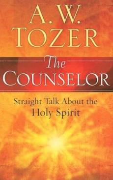Counselor : Straight Talk About The Holy Spirit From A 20th Century Prophet