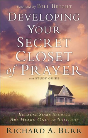 Developing Your Secret Closet Of Prayer With Study Guide
