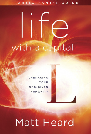 Life with a Capital L (Participant's Guide)
