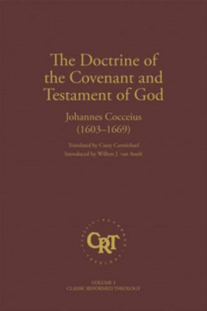 Doctrine Of The Covenant And Testament Of God, The