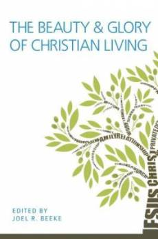 Beauty And Glory Of Christian Living, The