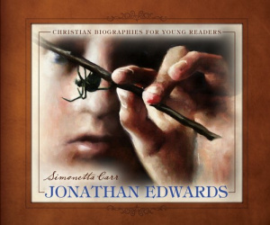 Jonathan Edwards - Christian Biographies For Young Readers