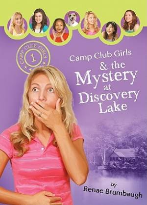 Camp Club Girls & the Mystery at Discovery Lake