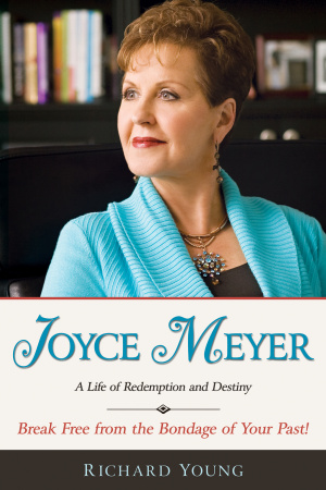 Joyce Meyer : A Life Of Redemption And Destiny
