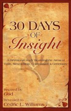 30 Days of Insight: A Devotional Study Restoring the Areas of Faith, Stewardship, Compassion, and Generosity