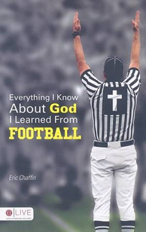 Everything I Know about God I Learned from Football