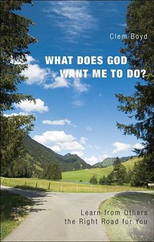 What Does God Want Me to Do?