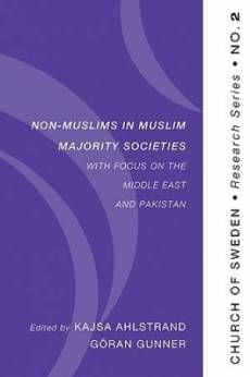 Non-Muslims in Muslim Majority Societies - With Focus on the Middle East and Pakistan