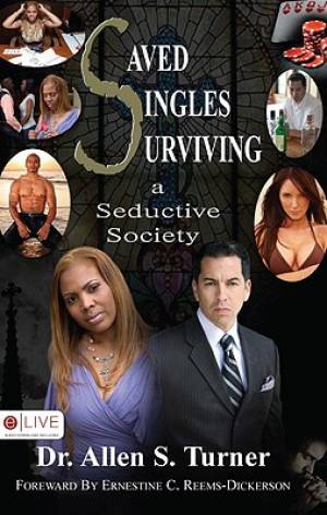 Saved Singles Surviving a Seductive Society