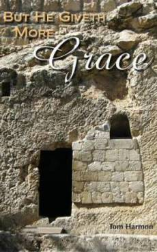 But He Giveth More Grace