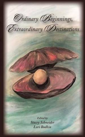 Ordinary Beginnings, Extraordinary Destinations