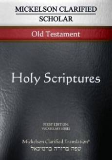Mickelson Clarified Scholar Old Testament, McT