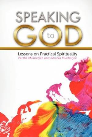 Speaking to God -Lessons on Practical Spirituality (Paperback)