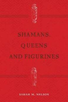 Shamans, Queens, and Figurines