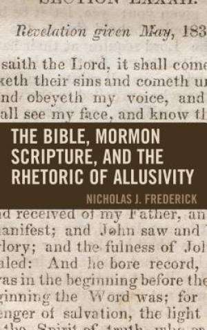 The Bible, Mormon Scripture, and the Rhetoric of Allusivity