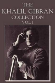 The Khalil Gibran Collection Volume I