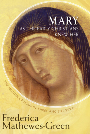 Mary as the First Christians Knew Her