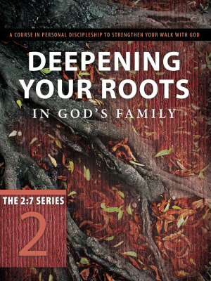 Deepening Your Roots In Gods Family # Pb