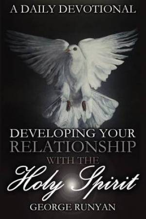 A Daily Devotional - Developing Your Relationship with the Holy Spirit