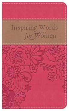 Inspiring Words For Women Gift Edition