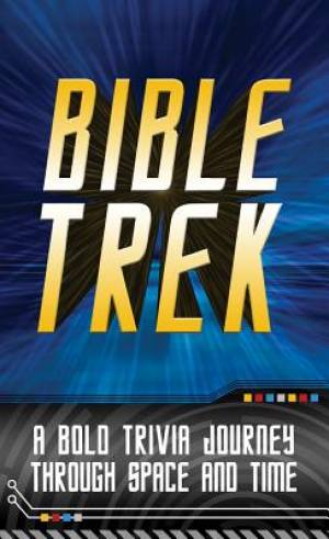 Bible Trek : A Bold Trivia Journey Through Space And Time