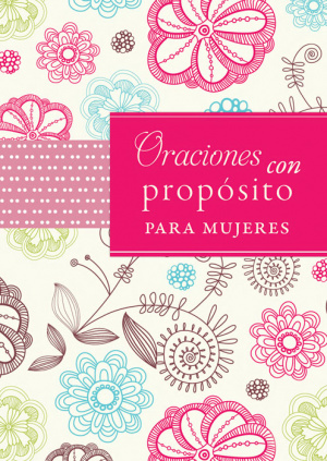 Prayers With Purpose For Women Spanish