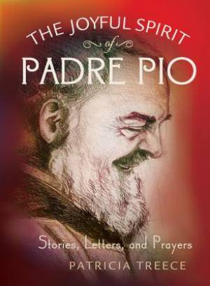 The Joyful Spirit of Padre Pio