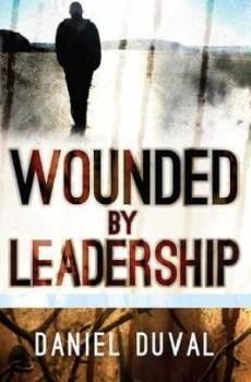 Wounded by Leadership
