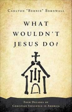What Wouldn't Jesus Do?