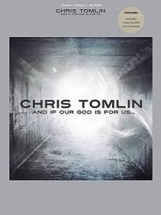 Chris Tomlin: And If Our God Is for Us... Songbook