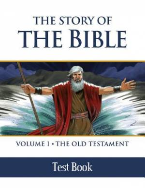 The Story of the Bible The Old Testament - Test Book