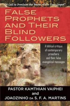 False Prophets and Their Blind Followers