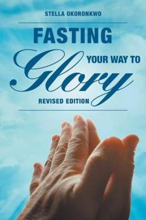 Fasting Your Way to Glory