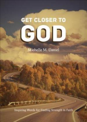 Get Closer to God