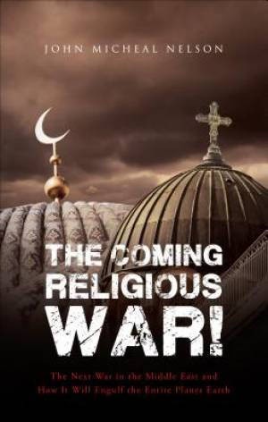 The Coming Religious War!