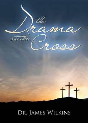 The Drama at the Cross