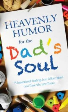 Heavenly Humor For The Dads Soul Pb