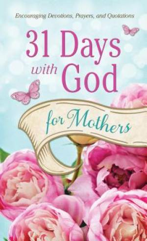 31 Days With God For Mothers Pb