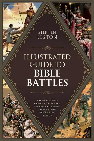 Illustrated Guide To Bible Battles The P
