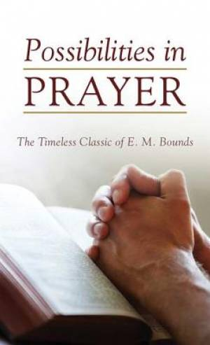 Possibilities In Prayer