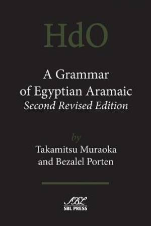 A Grammar of Egyptian Aramaic, Second Revised Edition